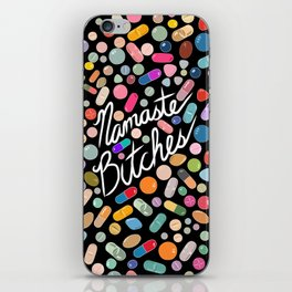 Namaste Bitches - Pill Series iPhone Skin