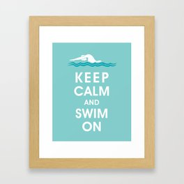 Keep Calm and Swim On (For the Love of Swimming) Framed Art Print