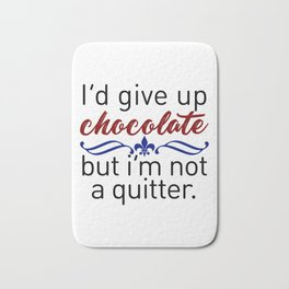 Don't Quit Keep Calm Eat Chocolate Design Bath Mat