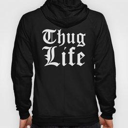 THUG LIFE (Black & White) Hoody