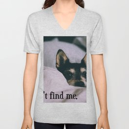 You can't find me. Unisex V-Neck