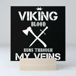 Viking Blood Runs Through My Veins Mini Art Print