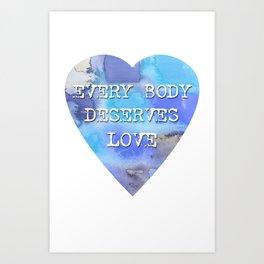 Every Body Deserves Love Art Print