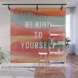 Be Kind To Yourself Wall Mural