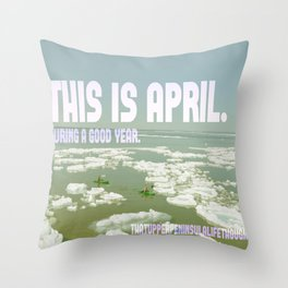 This is April. Throw Pillow