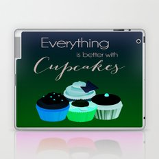 Everything is better with Cupcakes Laptop & iPad Skin