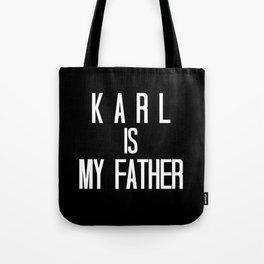 KARL IS MY FATHER Tote Bag