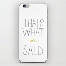 that's what she said. iPhone & iPod Skin
