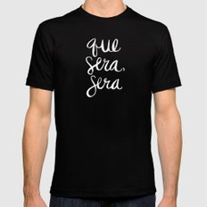 Whatever Will Be, Will Be – White Ink LARGE Black Mens Fitted Tee