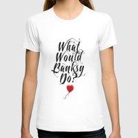 banksy T-shirts featuring WW Banksy Do? by Pedro Jobim