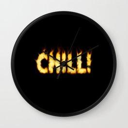 CHILL -TEE/HOODIE/BAG etc Wall Clock