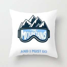 The Mountains Are Calling And I Must Go I Winter Skiing print Throw Pillow