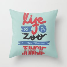 Life Is A Zoo In A Jungle Throw Pillow