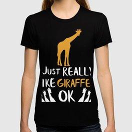 Giraffe Gift I Just Really Like Giraffes Zoo Giraffe Lovers T-shirt