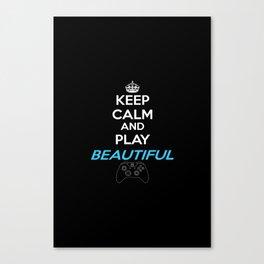 Keep Calm and Play Beautiful Canvas Print