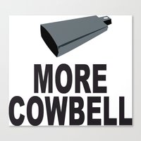 snl Canvas Prints featuring SNL More Cowbell by jekonu