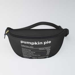 Pumkin Pie Nutrition Facts Funny Thanksgiving Fanny Pack