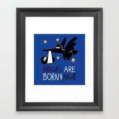 Ninjas are born at night Framed Art Print