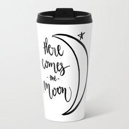 Here comes the moon Travel Mug