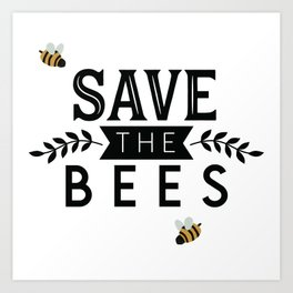 Save The Bees Art Print