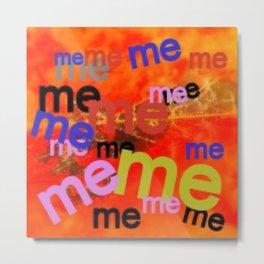 Me Metal Print