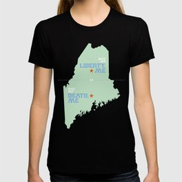 Liberty, ME and Death, ME by Veronica Kraus T-shirt