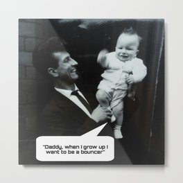 When i Grow Up .... Metal Print