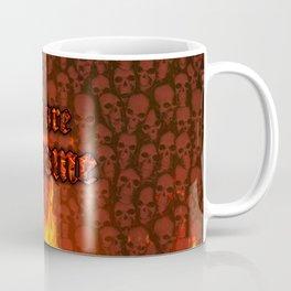 You Are Hellcome Coffee Mug