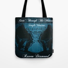 Goin' Through The Motions Tote Bag