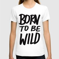 toddler T-shirts featuring Born to Be Wild ~ Typography by Leah Flores