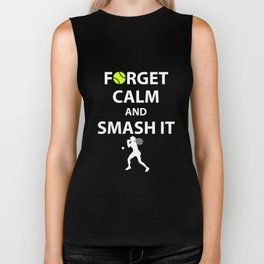 Forget Calm and Smash it Tennis Player T-Shirt Biker Tank