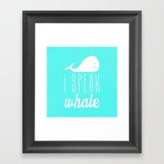 I Speak Whale Framed Art Print