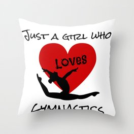 Gymnast Just a Girl Who Loves Gymnastics Throw Pillow