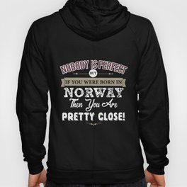 nobody is perfect but if norway Hoody
