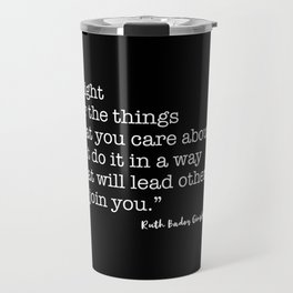 Fight for the things that you care about Travel Mug
