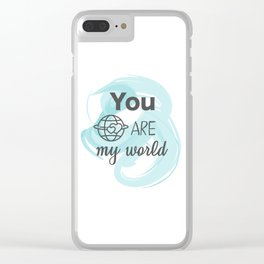 You are my world Clear iPhone Case
