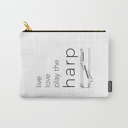 Live, love, play the harp Carry-All Pouch