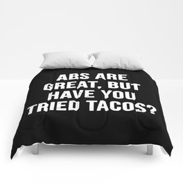 Abs are great, but have you tried tacos? (White Text) Comforters