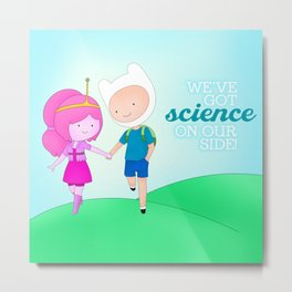 We've got science on our side Metal Print