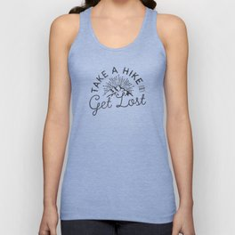 TAKE A HIKE and get lost Unisex Tank Top