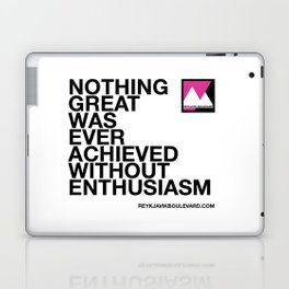 Nothing great was ever achieved without enthusiasm Laptop & iPad Skin