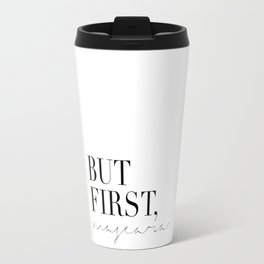 BUT FIRST COFFEE,Coffee Wall Decor,Coffee Sign,Inspirational Quote,Hand Lettering,Scandinavian Desig Travel Mug