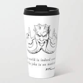 The World is Indeed Comic... Travel Mug