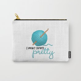 I Make String Pretty - Crochet Hook And Yarn Carry-All Pouch