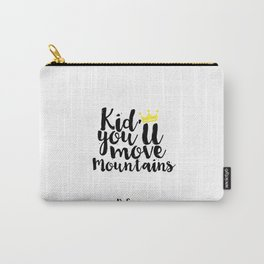 Kids Gift Kid you'll move mountains Nursery Decor Nursery Wall art Kids Print Children Quote Carry-All Pouch