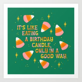 Candy Corn, Like Eating a Birthday Candle Art Print