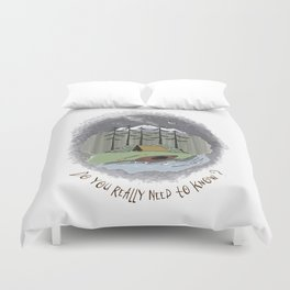 Do You Really Need to Know? Duvet Cover