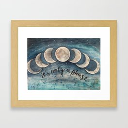 It's Only A Phase II Framed Art Print