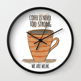 Strong Coffee Wall Clock