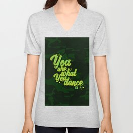 You are what you dance Unisex V-Neck
